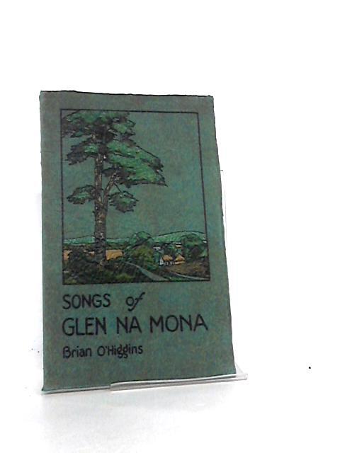 Songs of Glen Na Mona by O'Higgins, Brian