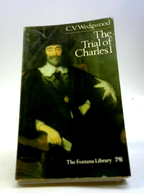 The Trial of Charles 1 by C.V. Wedgwood