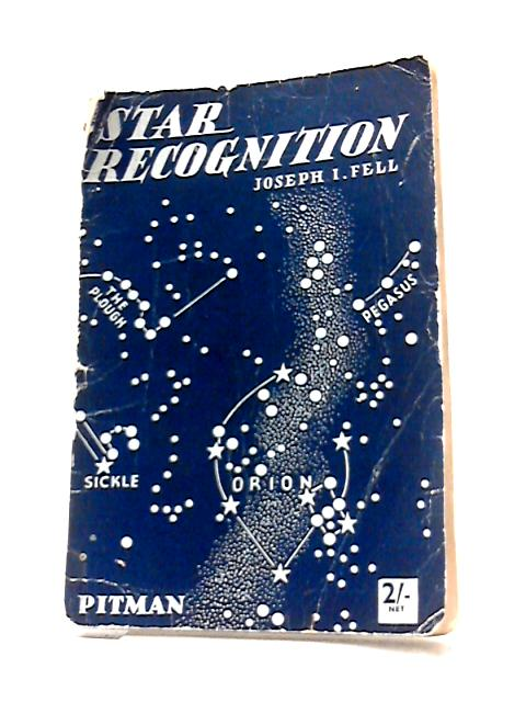 Star Recognition by Joseph I. Fell