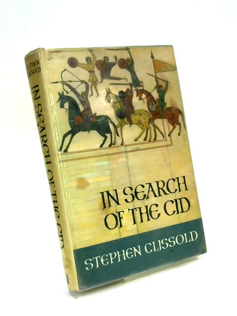 In Search of the Cid By Stephen Clissold