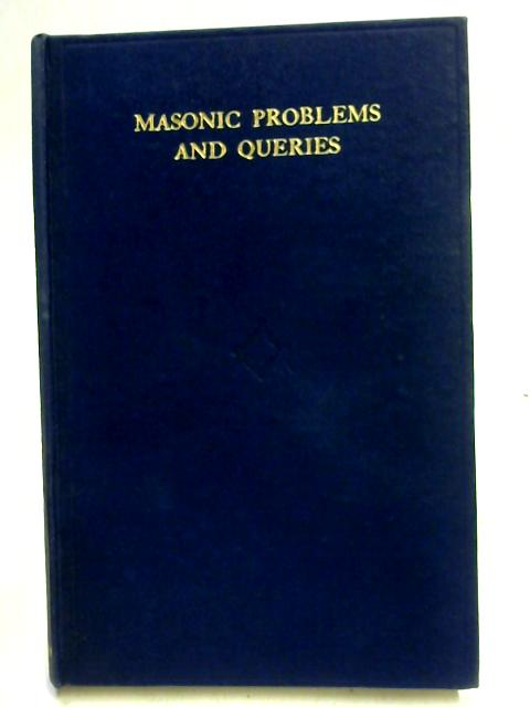 Masonic Problems and Queries by Herbert F. Inman