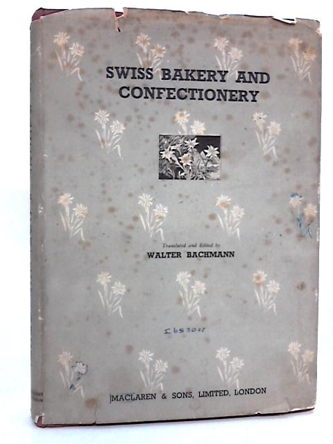 Swiss Bakery and Confectionery by Bachmann, Walter