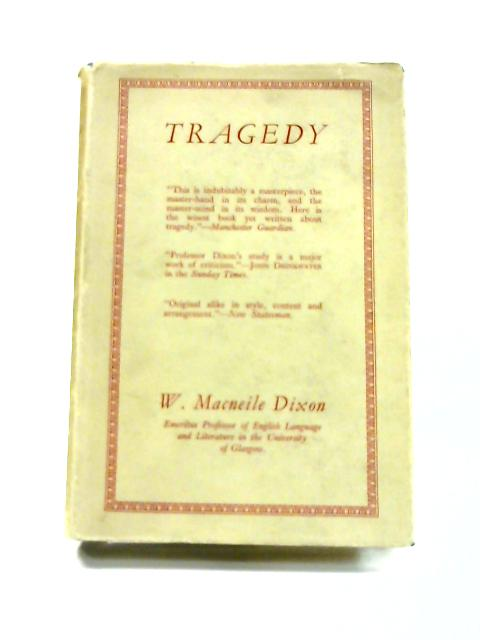 Tragedy by W. MacNeile Dixon