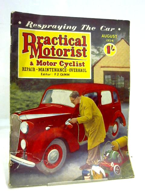 Practical Motorist & Motor Cyclist August 1954 By F. J. Camm
