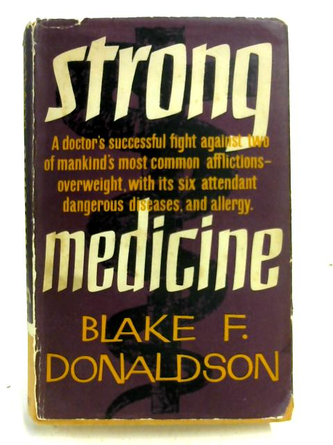 Strong Medicine by Blake F Donaldson