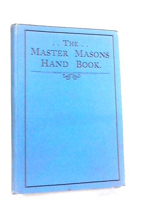 The Master Mason's Handbook by Bor. Fred J. W. Crowe