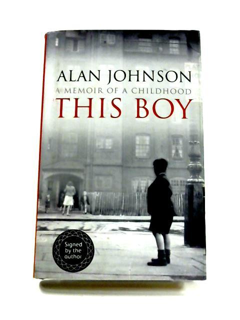 This Boy by Alan Johnson