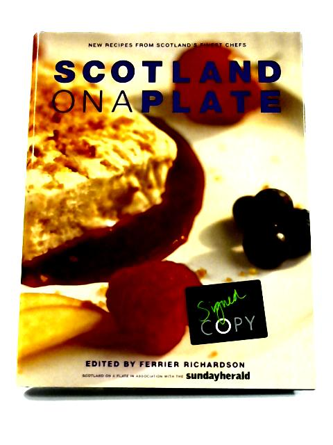 Scotland on a Plate By Ferrier Richardson (ed)