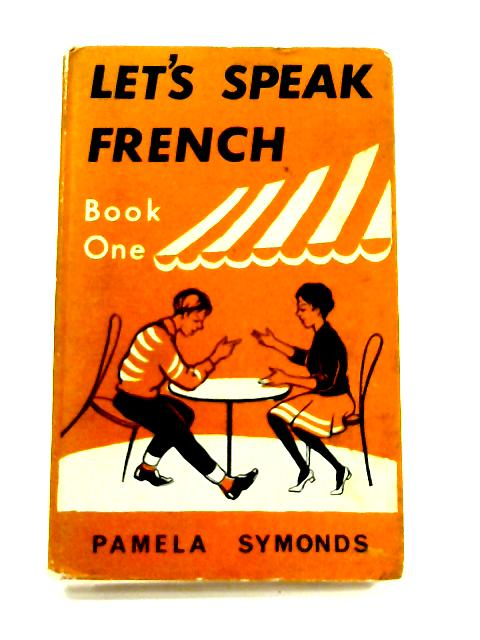 Let's Speak French: Books 1 by Pamela Symonds
