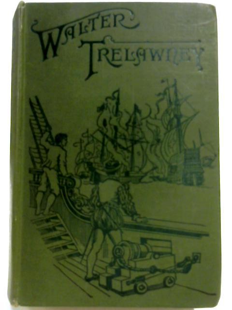The Remarkable Adventure of Walter Trelawney by J.S. Fletcher
