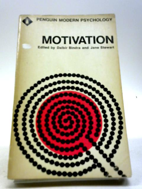 Motivation: Selected readings (Modern psychology readings) By Bindra, Dalbir And Jane Stewart