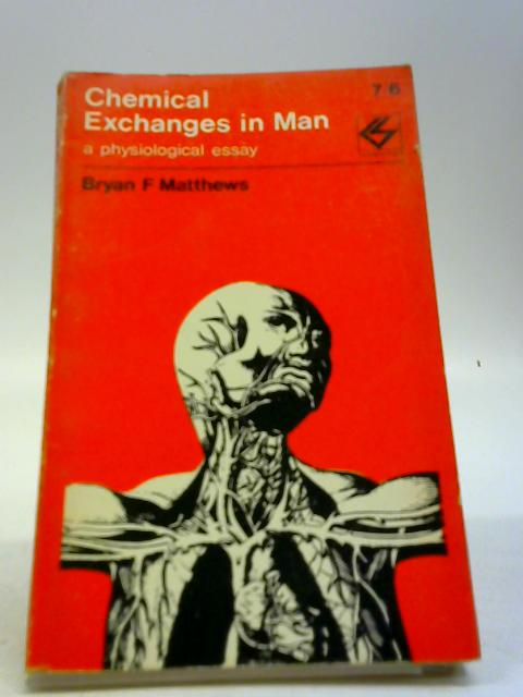 Chemical Exchanges in Man: Physiological Study (Contemporary Science Paperbacks) By Matthews, Bryan F.