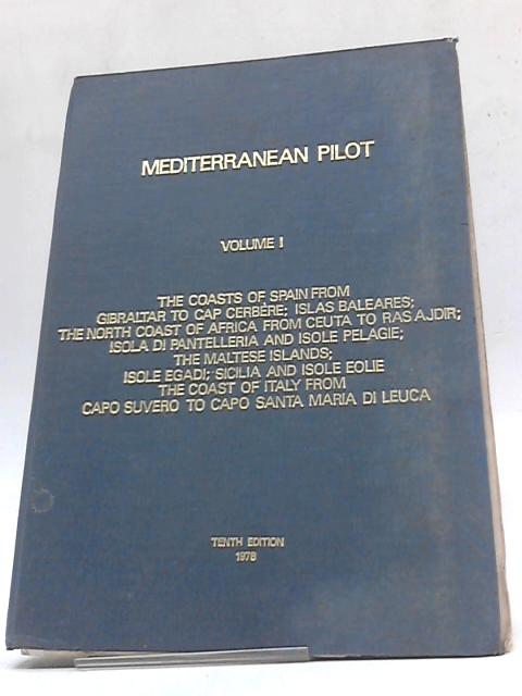 Mediterranean Pilot, Volume I by Hydrographer of The Navy