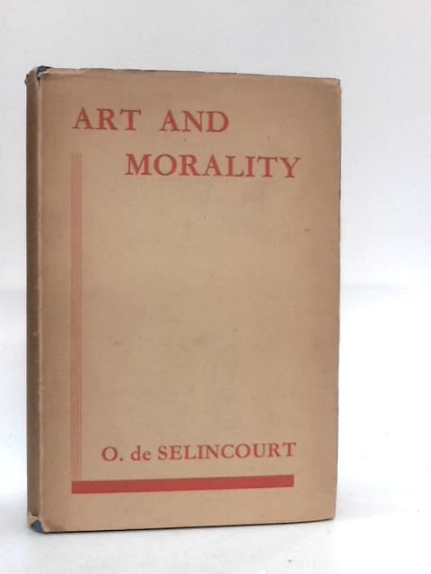 Art and Morality By De Selincourt, O.