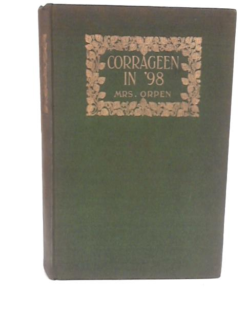 Corrageen in 98 : A Story of the Irish Rebellion by Mrs. Orpen by Orpen, Adela Elizabeth Richards