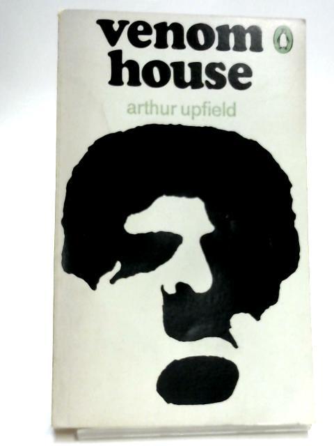 Venom House by Arthur Upfield