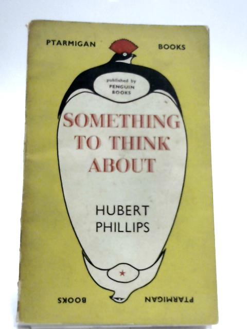 Something To Think About by Hubert Phillips