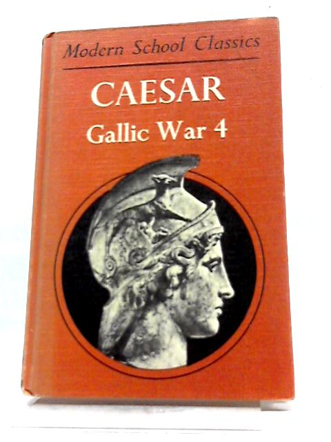 Commentariorum De Bello Gallico Caesar Gallic War 4 By