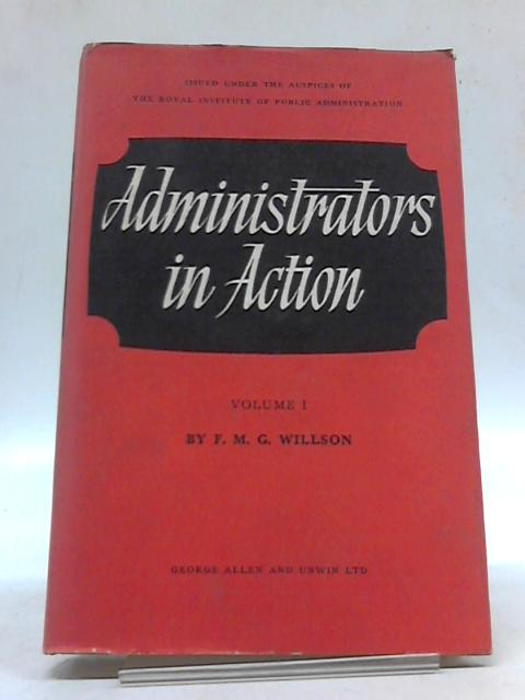 Administrators In Action Vol 1 by F.M.G. Willson