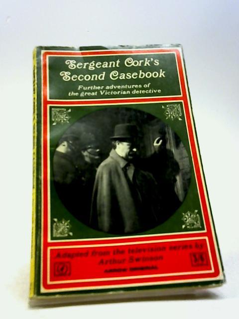 Sergeant Cork's Second Casebook by Arthur Swinson