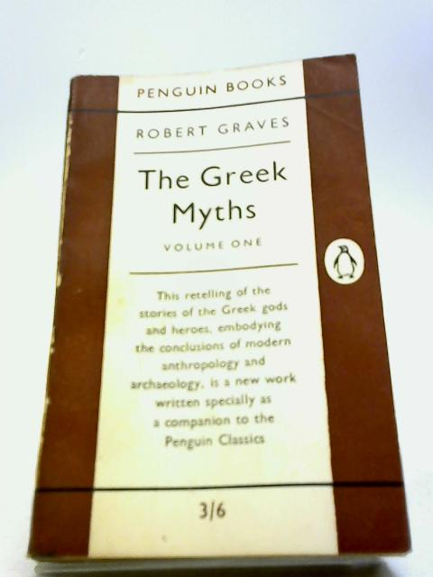 The Greek Myths, Volume One By Graves, Robert