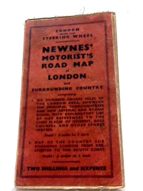 London from the Steering Wheel: Newnes' Motorist's Road Map of London and Surrounding Country by Unknown