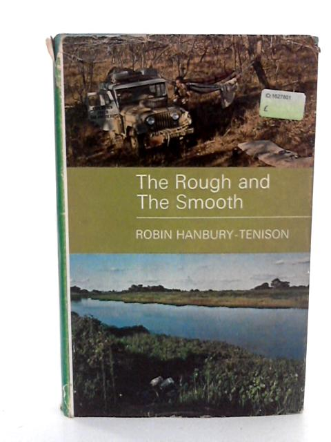 The Rough and the Smooth By Hanbury -Tenison , Robin