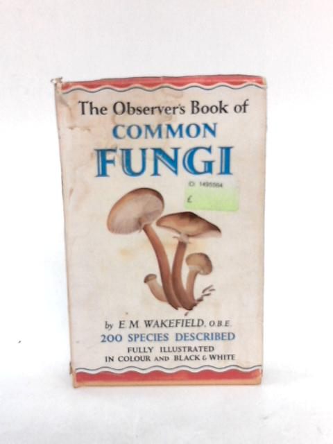 The Observer's Book of Common Fungi by E. M. Wakefield