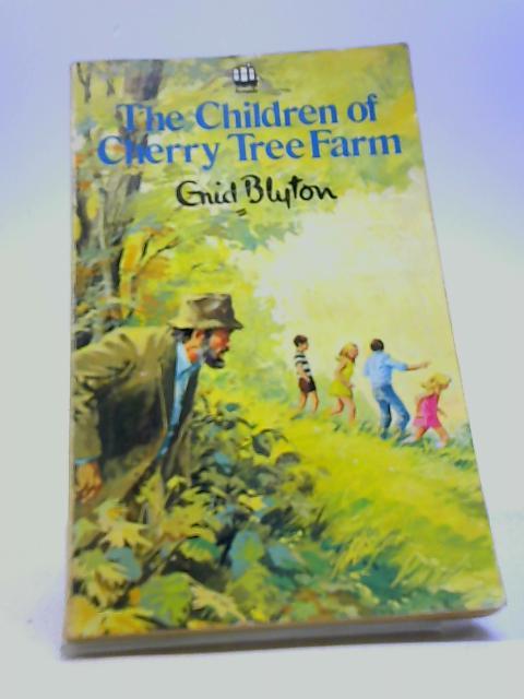 The Children Of Cherry Tree Farm by Blyton, Enid