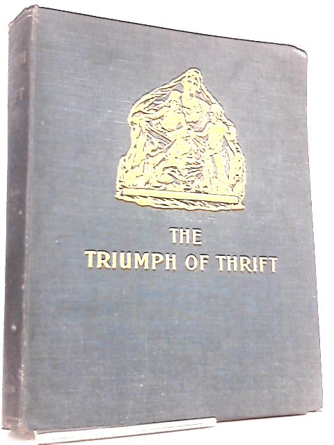 The Triumph Of Thrift, The Story Of The Savings Bank Of Airdrie By James Knox