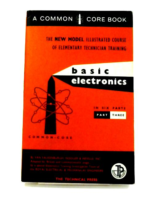 Basic Electronics: Part Three By Valkenburgh, Nooger & Neville