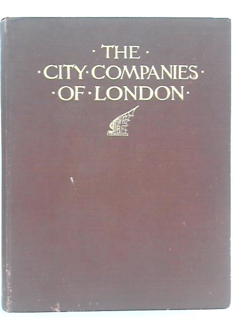 The City Companies of London and their good works by P H Ditchfield