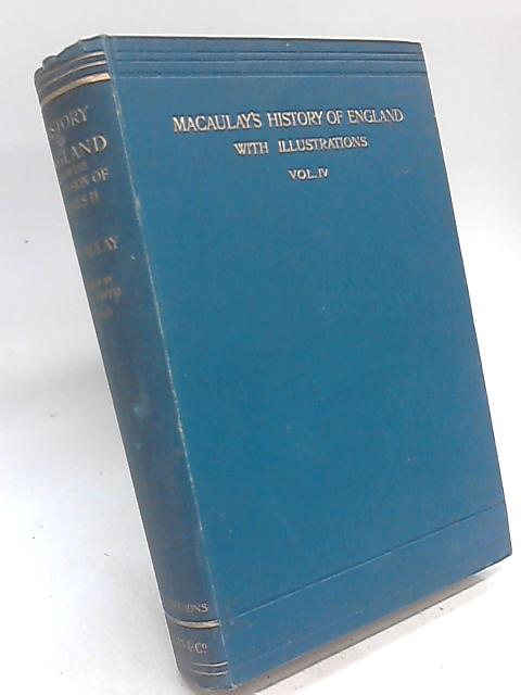 Macaulay's History of England with illustrations Vol. IV By C Firth