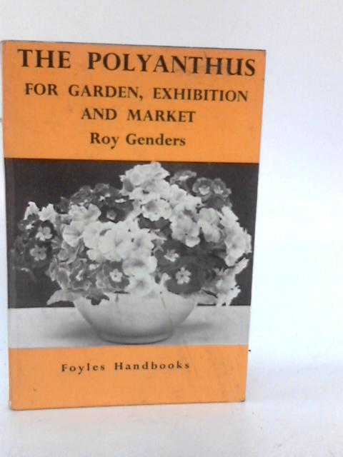 The Polyanthus for Garden, Exhibition and Market (Foyle's Handbooks) By Genders, Roy