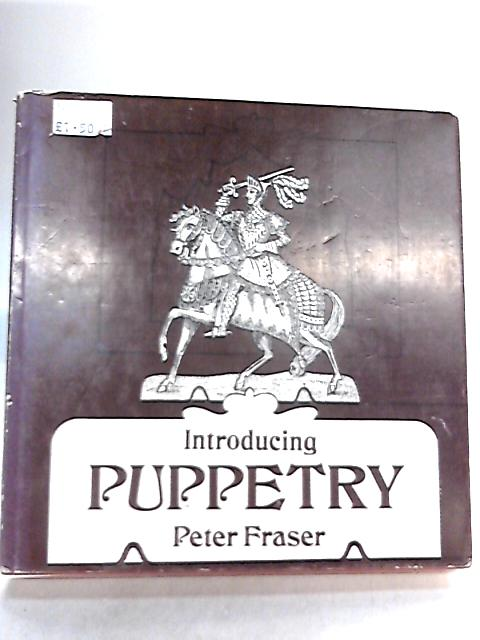 Introducing Puppetry By Peter Fraser