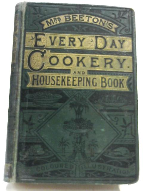 Beeton's Every-Day Cookery and Housekeeping Book by Mrs Beeton