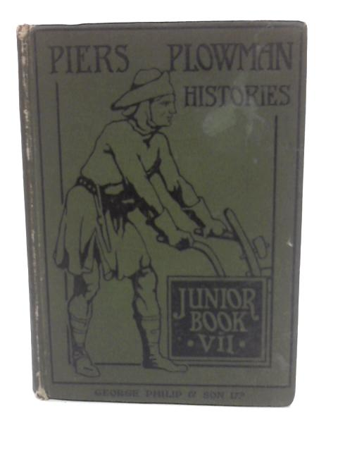 Piers Plowman Histories Junior Book VII By E.H Spalding