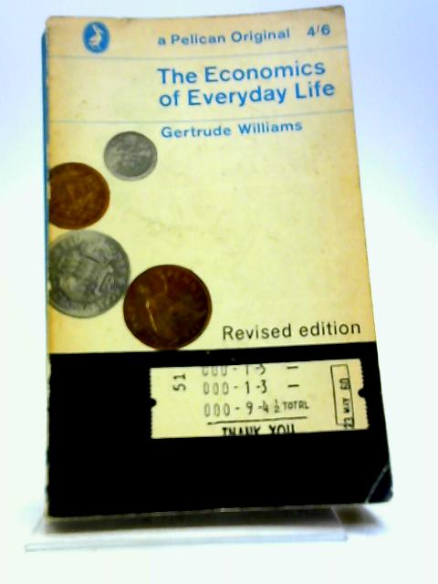 The Economic of Everyday Life (A Pelican Original) by Gertrude Williams