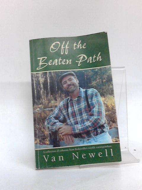 Off the Beaten Path By Van Newell