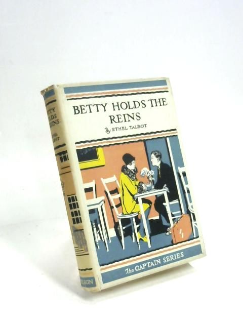 Betty Holds the Reins by Ethel Talbot