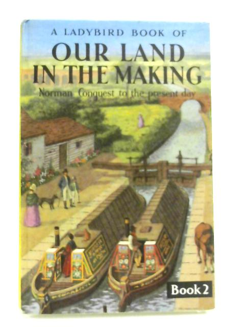 Our Land In The Making, Book 2 by Richard Bowood