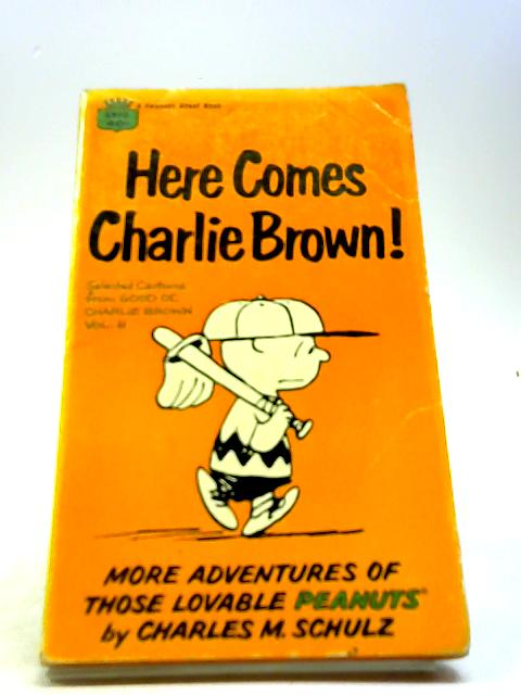 Here Comes Charlie Brown! by Charles M. Schulz