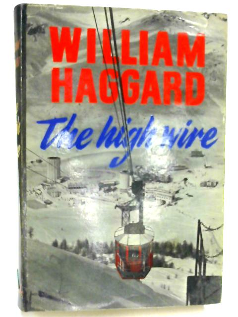 The High Wire by William Haggard