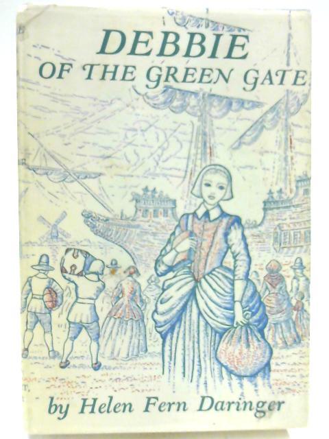 Debbie of the Green Gate by Helen Fern Daringer