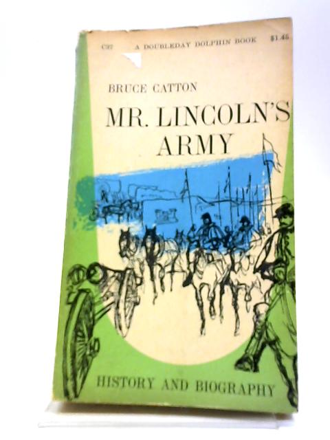 Mr. Lincoln's Army by Catton, Bruce