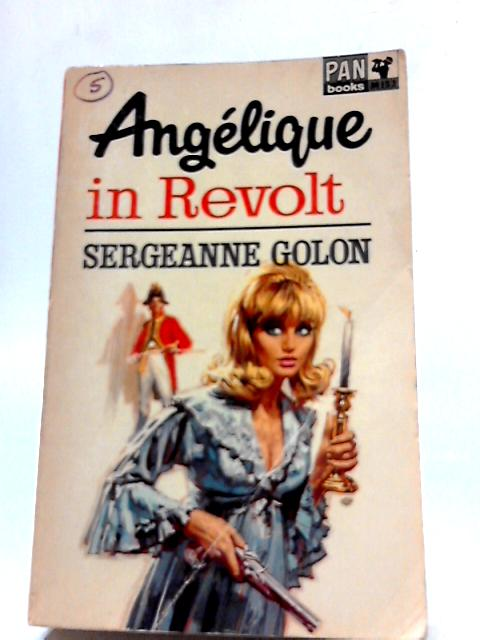 Angelique In Revolt by Sergeanne Golon