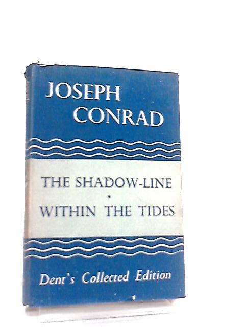 The Shadow-Line, Within The Tides By Joseph Conrad