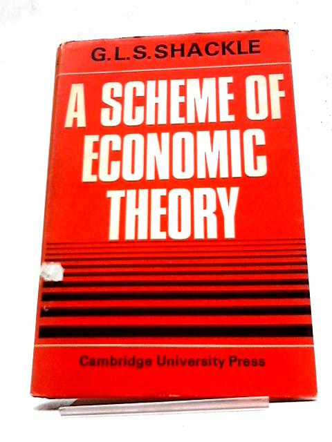 A Scheme of Economic Theory by G. L. S. Shackle