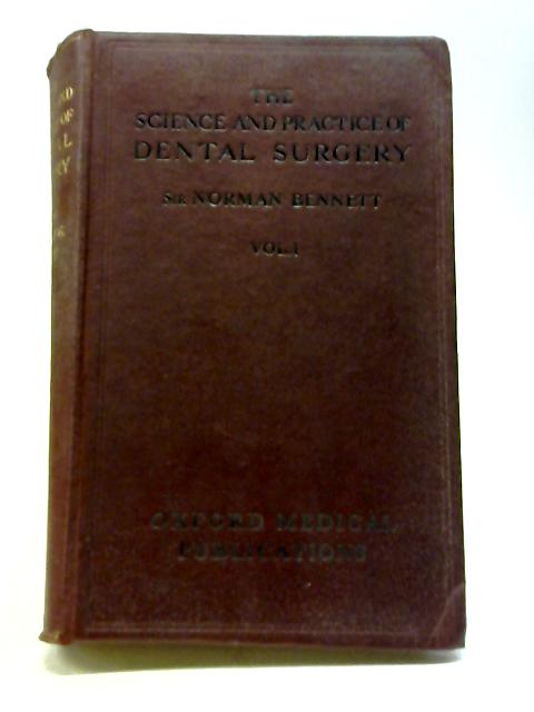 The Science And Practice Of Dental Surgery: Vol. I By Norman Bennett
