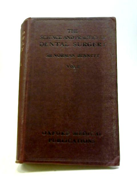The Science And Practice Of Dental Surgery: Vol. II By Norman Bennett